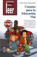 Cuentos para la educación vial. Cuentos para que niños y niñas aprendan normas básicas de seguridad vial desdes sus primeros años.