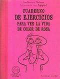 Cuaderno de ejercicios para ver la vida color de rosa