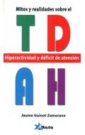 TDAH. Mitos y realidades sobre el TDAH. Hiperactividad y déficit de atención.