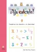 ¡Ya calculo! 9. Cuadernos de atención a la diversidad.Sumas, restas, multiplicaciones y divisiones.