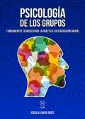 Psicología de los grupos Fundamentos teóricos para la práctica e intervención grupal