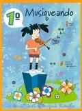 Musiqueando 1º Primaria. Material didáctico para el alumno (Incluye libro de texto y cuaderno de trabajo)