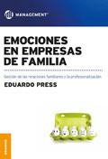 Emociones en empresas de familia. Gestión de las relaciones familiares y la profesionalización