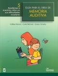 Guía para el área de memoria auditiva 5. Ayudemos a nuestros niños en sus dificultades escolares.