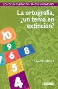 La ortografía, ¿un tema en extinción? Colección formación y práctica pedagógica
