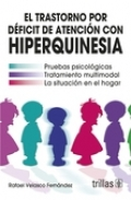 El Trastorno por Déficit de Atención con Hiperquinesia