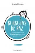 Burbujas de paz. Pequeño libro de mindfulness para niños (y no tan niños)