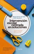 Intervención escolar centrada en soluciones: conversaciones para el cambio en la escuela. Un manual práctico para profesionales de la educación