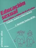 Educación sexual. Para niños y niñas de 0 a 6 años. Cuándo, cuanto y cómo hacerlo.