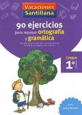 90 ejercicios para repasar ortografía y gramática. 1º Primaria - Lengua. Vacaciones Santillana.