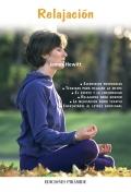 Relajación. Ejercicios posturales, técnicas para relajar la mente, el estrés y la enfermedad, relajarse para dormir, la meditación como terapia, enfrentarse al estrés emocional.