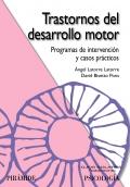 Trastornos del desarrollo motor. Programas de intervención y casos prácticos.