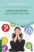 Adolescentes. Las 100 preguntas clave. Para un buen entendimiento entre los jóvenes y sus mayores.