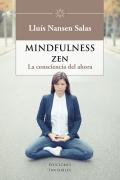 Mindfulness zen La consciencia del ahora