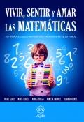 Vivir, sentir y amar las matemáticas. Actividades lógico-matemáticas para niños y niñas de 3 a 8 años