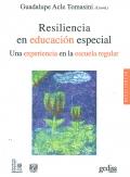 Resiliencia en educación especial. Una experiencia en la escuela regular.