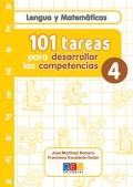 Lengua y Matemáticas. 101 tareas para desarrollar las competencias 4.