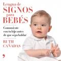 Lengua de signos para bebés Comunícate con tu hijo antes de que sepa hablar