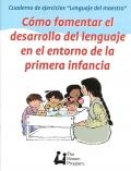 Cuaderno de ejercicios Lenguaje del maestro. Cómo fomentar el desarrollo del lenguaje en el entorno de la primera infancia