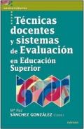 Técnicas docentes y sistemas de evaluación en educación superior.
