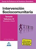 Intervención Sociocomunitaria. Temario Volumen III. Educación Infantil. Cuerpo de Profesores de Enseñanza Secundaria.