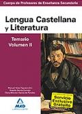 Lengua Castellana y Literatura. Temario. Volumen II. Cuerpo de Profesores de Enseñanza Secundaria.