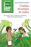 Cuentos divertidos de indios. Para trabajar valores ecológicos, manualidades, juegos, lectoescritura, fonemas....
