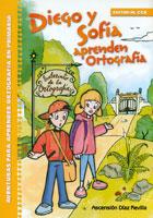 Diego y Sofía aprenden ortografía. Aventuras para aprender ortografía en primaria