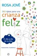 365 ideas para una crianza feliz. El día a día de tu hijo.