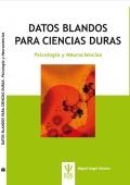 Datos blandos para ciencias duras. psicología y neurociencias