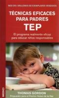 Técnicas eficaces para padres TEP. El programa realmente eficaz para educar niños responsables.