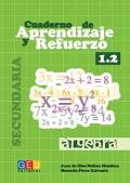 Cuaderno de aprendizaje y refuerzo 1.2. Álgebra. Secundaria.