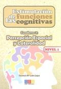 Estimulación de las funciones cognitivas. Cuaderno 7: Percepción Espacial y Lateralidad. Nivel 1.