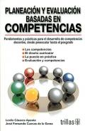 Planeación y evaluación basadas en competrencias. Fundamentos y prácticas para el desarrollo de competencias docentes, desde preescolar hasta el posgrado.