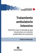 Tratamiento ambulatorio intensivo. Elementos para el abordaje grupal de personas con consumo problemático de sustancias.