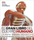 El gran libro del cuerpo humano. La guía visual definitiva