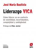 Liderazgo VICA. Cómo liderar en un contexto de volatilidad, incertidumbre, complejidad y ambigüedad.