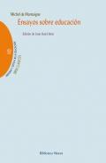 Ensayo sobre educación. Una selección de textos de Montaigne que abordan la cuestión de la educación.