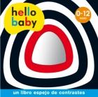 Hello Baby. Un libro espejo de contrastes. 0 - 12 meses