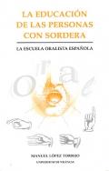 La educación de las personas con sordera. La escuela oralista española.
