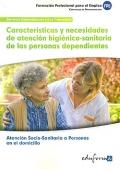 Características y necesidades de atención higiénico-sanitaria de las personas dependientes. Atención socio-sanitaria a personas en el domicilio.