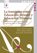 La transición entre Educación Infantil y Educación Primaria. Fundamentación, experiencias y propuestas para la acción