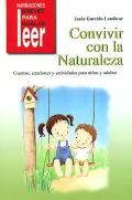 Convivir con la naturaleza. Cuentos, canciones y actividades para niños y adultos.