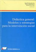 Didáctica general: Modelos y estrategias para la intervención social.