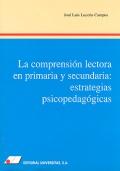 La comprensión lectora en primaria y secundaria: estrategias psicopedagógicas.