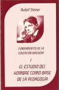 El estudio del hombre como base de la pedagogía. Fundamentos de la educación Waldorf.