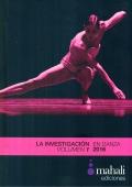 La investigación en danza 2016. Volumen 1 y 2