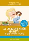 La alimentación infantil y sus dificultades.