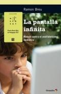 La pantalla infinita. Manual contra el analfabetismo mediático