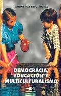 Democracia, educación y multiculturalismo. Dilemas de la ciudadanía en un mundo global